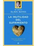 Alava R. La inutilidad del sufrimiento
