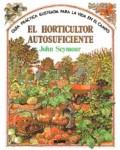Seymour. El horticultor autosuficiente. Guía práctica ilustrada