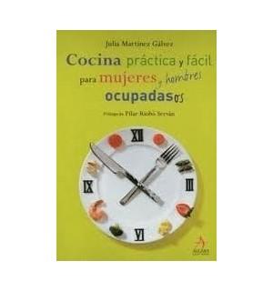 Cocina práctica y fácil para mujeres y hombres ocupadas (os) (os)