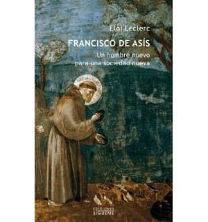 Francisco de Asis, un hombre nuevo para una sociedad nueva