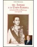 Del Imperio a la Uni?n Europea. La huella de Otto de Habsburgo e