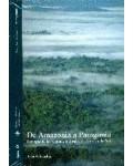 De Amazonia a Patagonia. Ecología de las regiones naturales de América del Sur