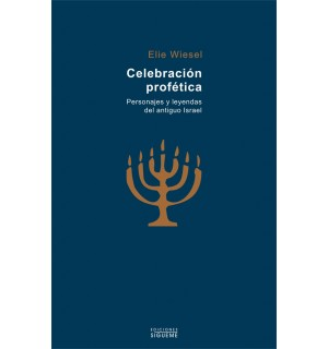 Celebración profética. Personajes y leyendas del Antiguo Israel