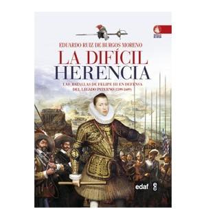 La dif?cil herencia.  Las batallas de Felipe III en defensa del