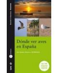 Aves. Dónde ver aves en España. Los 100 mejores lugares