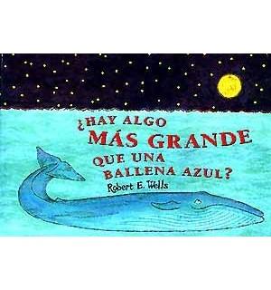 Hay algo más grande que una ballena azul? - Wells