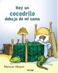Hay un cocodrilo debajo de mi cama
