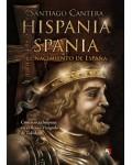 Hispania - Spania. El nacimiento de Espa?a