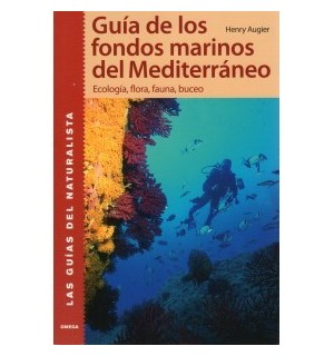 Fondos marinos del mediterr?neo. Ecolog?a, flora, fauna, buceo