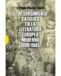 El resurgimiento cat?lico en la literatura europea moderna 1890-