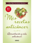 Mis recetas anticáncer. Alimentación y vida anticáncer