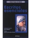 Escritos esenciales. Madre Teresa de Calculta