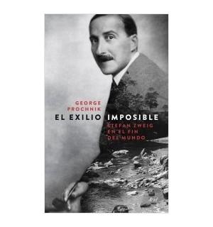 El exilio imposible. Stefan Zweig en el fin del mundo