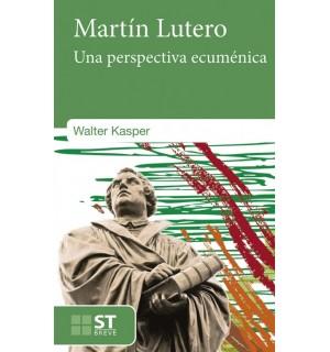 Martin Lutero. Una perspectiva ecuménica