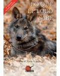Lo que el lobo sabe. Ecoetología y conservación del lobo