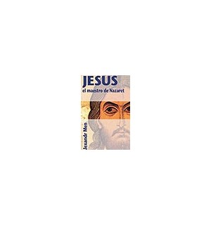 Jesús el maestro de Nazaret