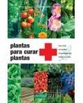 Plantas para curar plantas. 3? edici?n