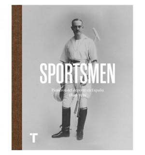 Sportsmen. Pioneros del deporte en España 1869-1939