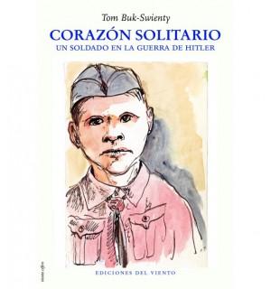 Corazón solitario. Un soldado en la guerra de Hitler