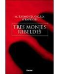 La saga de Citeaux 1: Tres monjes rebeldes